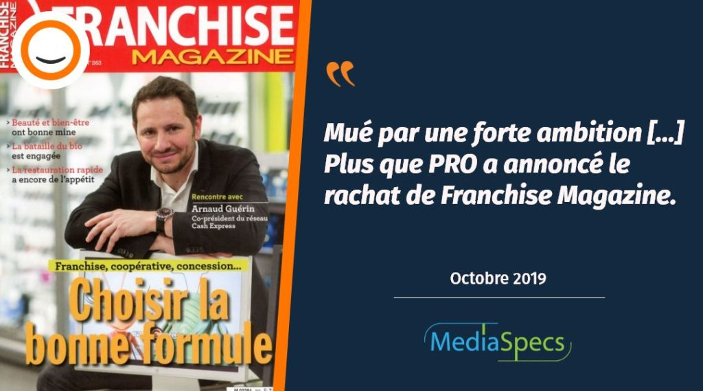 MediaSpecs annonce le rachat de Franchise Magazine par Plus que PRO